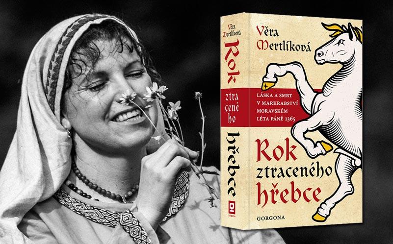 Věra Mertlíková: Kdo by neměl rád dobu rytířů akrásných dam!